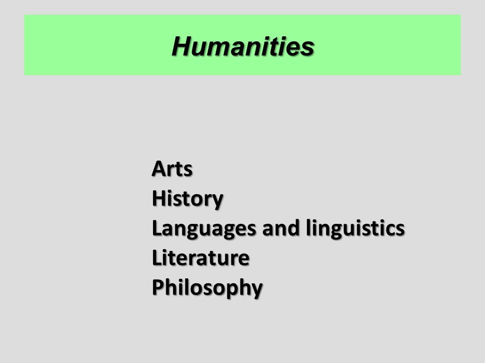 Humanities Arts History Languages and linguistics Literature
