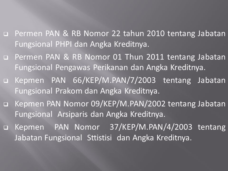 Permen PAN & RB Nomor 22 tahun 2010 tentang Jabatan Fungsional PHPI dan Angka Kreditnya.