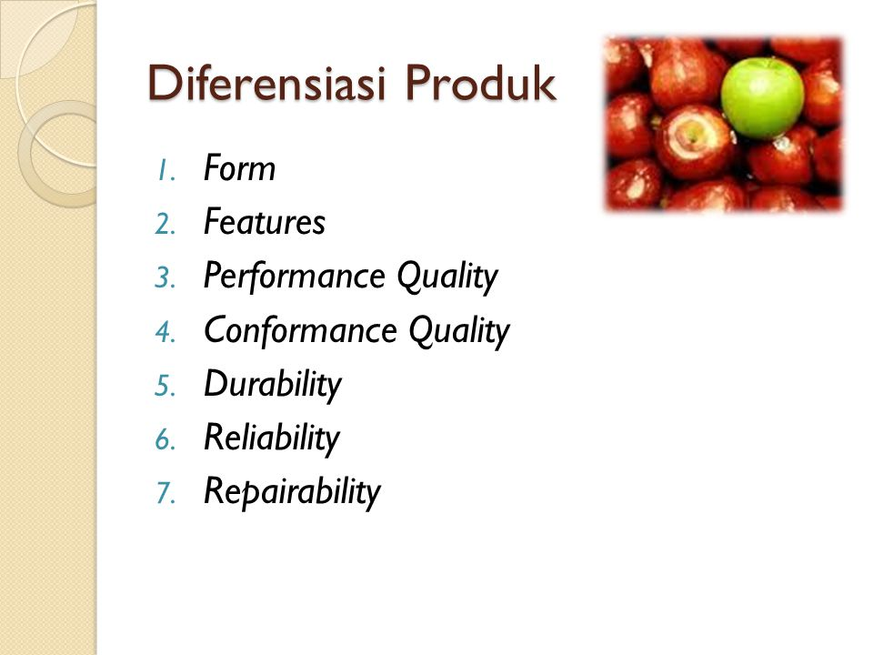 Diferensiasi Produk Form Features Performance Quality