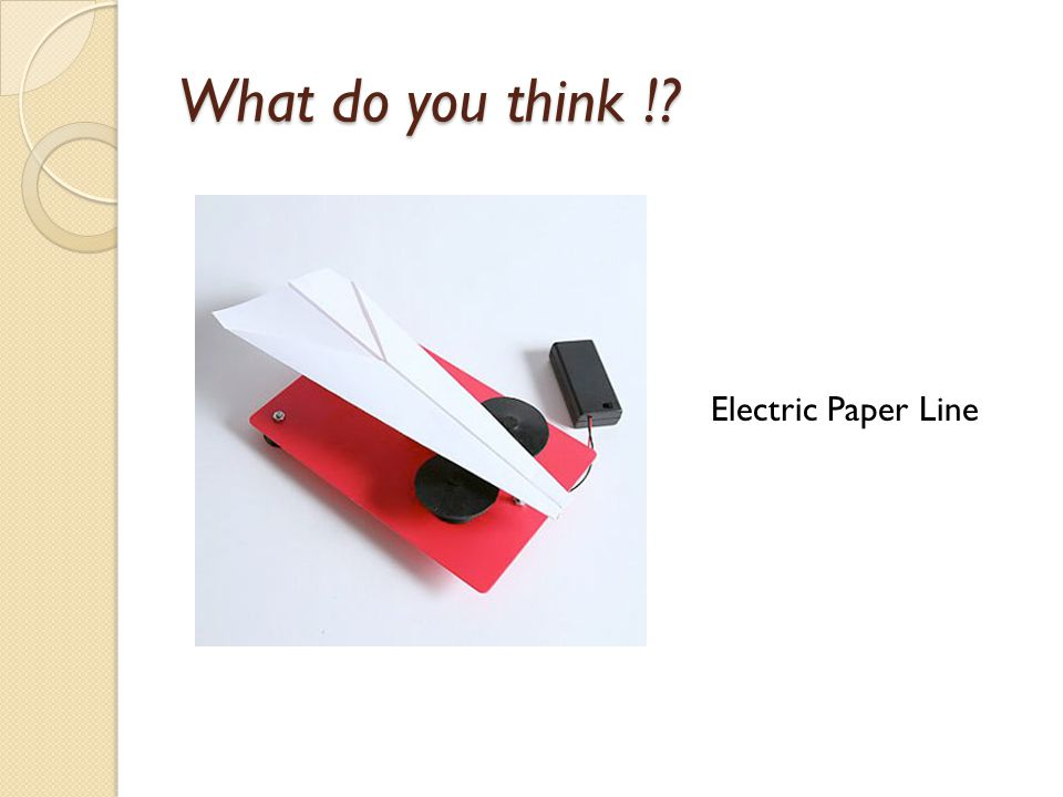What do you think ! Electric Paper Line