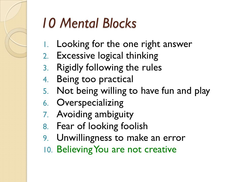 10 Mental Blocks Looking for the one right answer