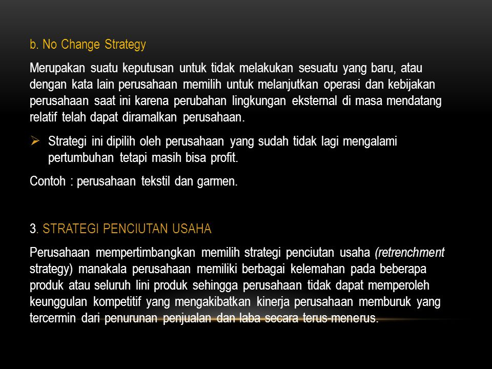 b. No Change Strategy