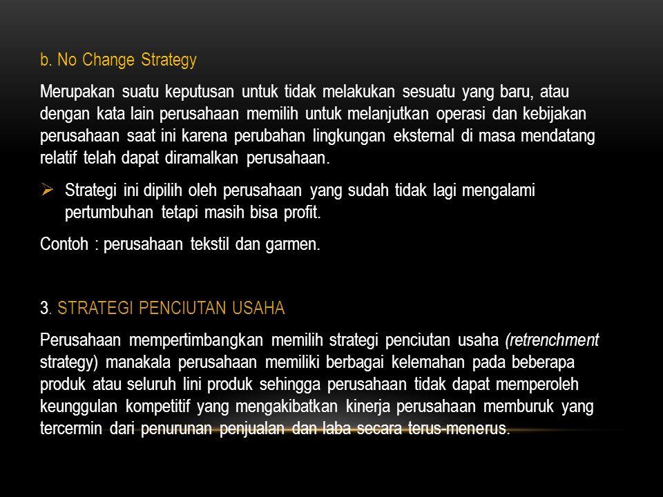 b. No Change Strategy