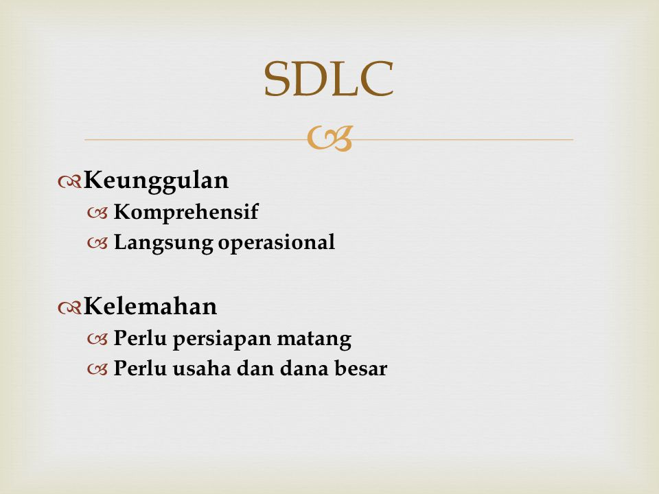 SDLC Keunggulan Kelemahan Komprehensif Langsung operasional