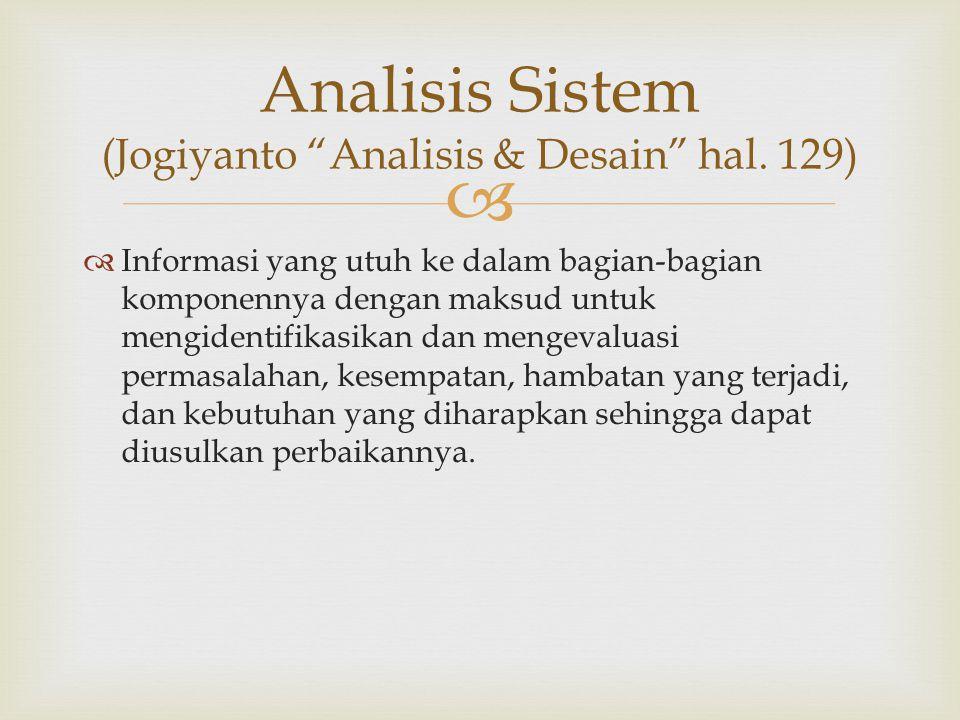 Analisis Sistem (Jogiyanto Analisis & Desain hal. 129)