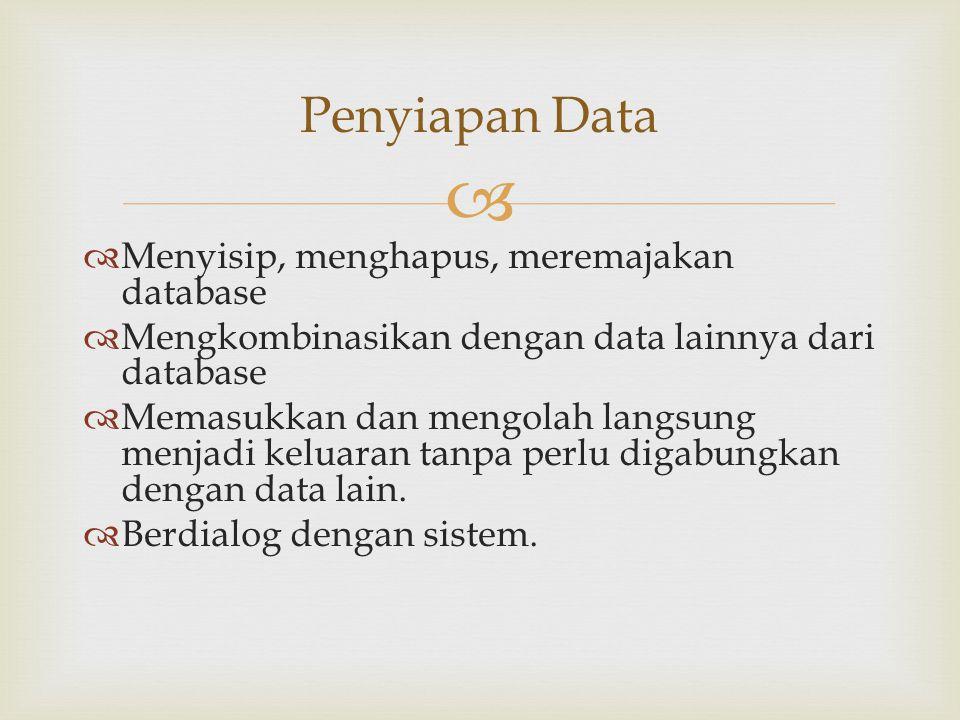 Penyiapan Data Menyisip, menghapus, meremajakan database