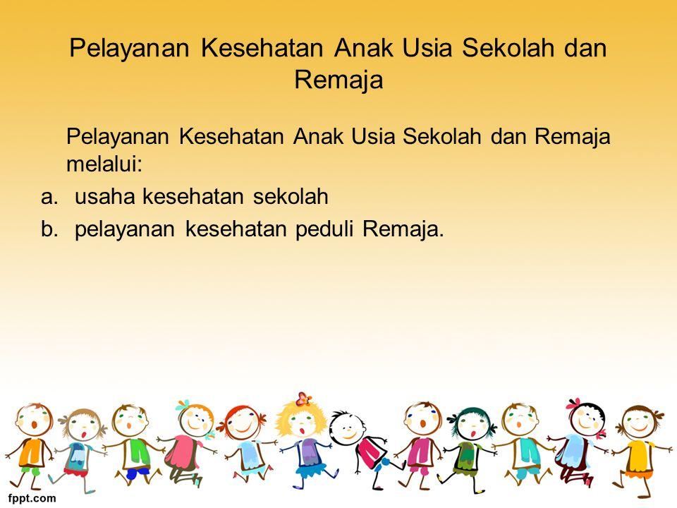 Pelayanan Kesehatan Anak Usia Sekolah dan Remaja