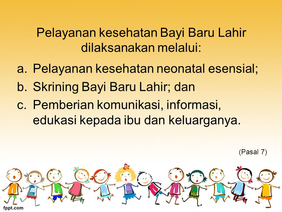 Pelayanan kesehatan Bayi Baru Lahir dilaksanakan melalui: