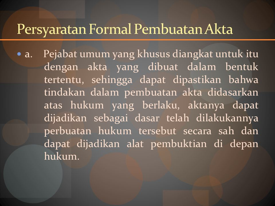 Persyaratan Formal Pembuatan Akta