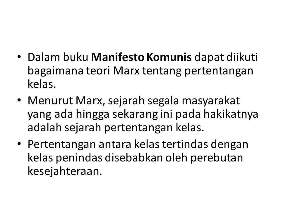 Dalam buku Manifesto Komunis dapat diikuti bagaimana teori Marx tentang pertentangan kelas.