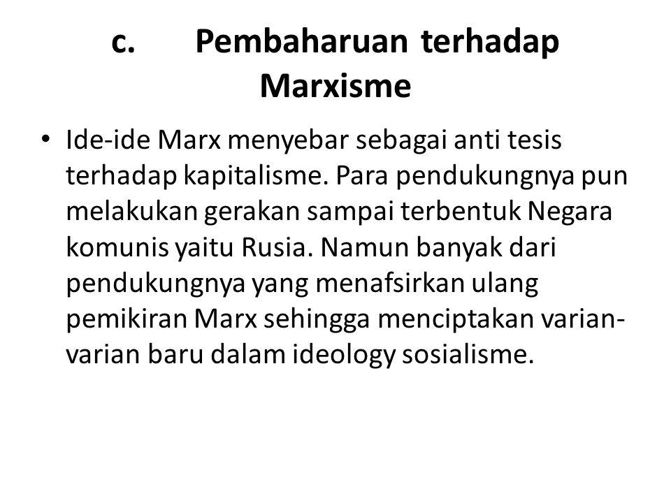 c. Pembaharuan terhadap Marxisme