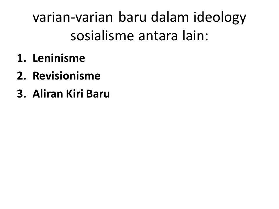varian-varian baru dalam ideology sosialisme antara lain: