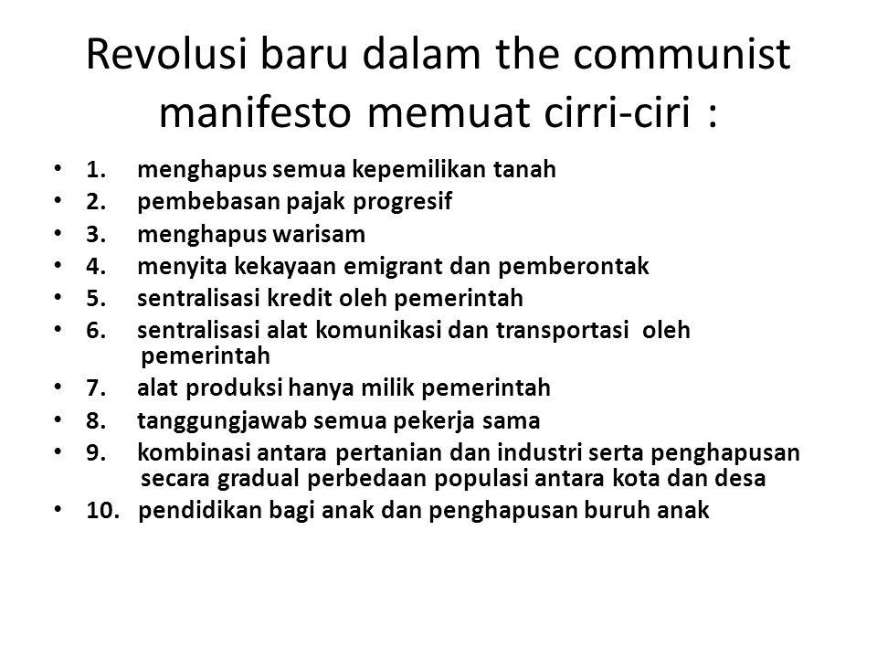 Revolusi baru dalam the communist manifesto memuat cirri-ciri :