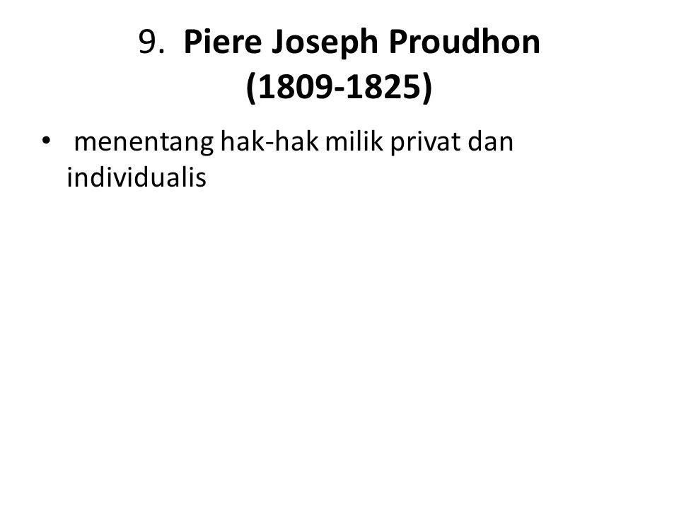 9. Piere Joseph Proudhon (1809-1825)