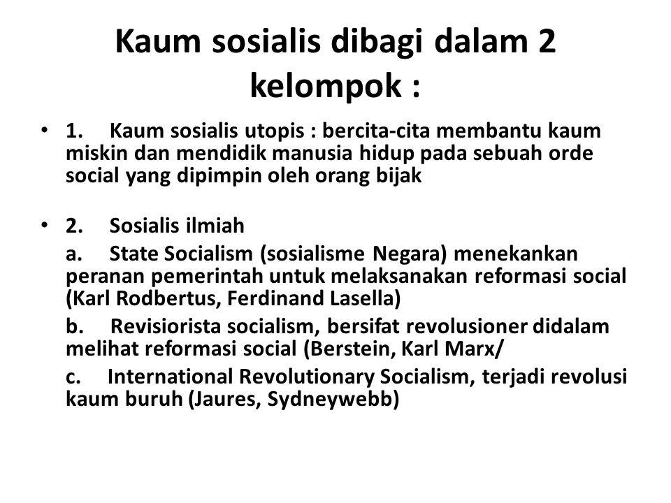 Kaum sosialis dibagi dalam 2 kelompok :