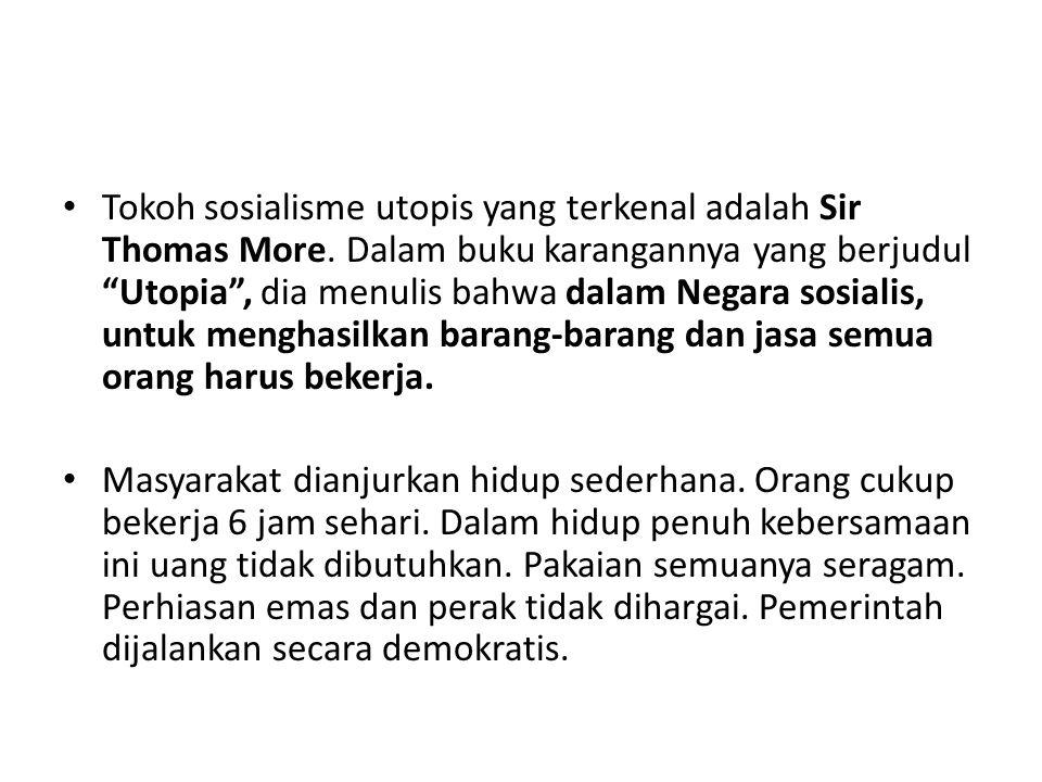 Tokoh sosialisme utopis yang terkenal adalah Sir Thomas More