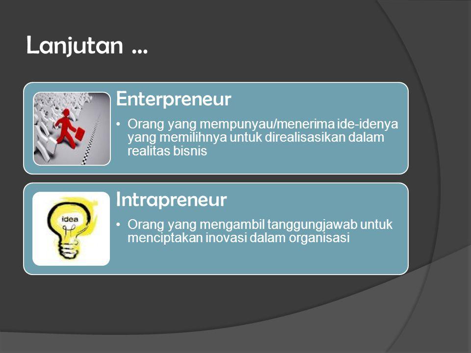 Lanjutan … Enterpreneur Intrapreneur