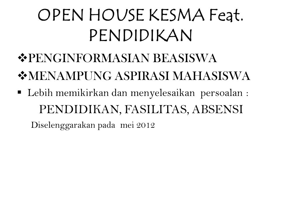 OPEN HOUSE KESMA Feat. PENDIDIKAN