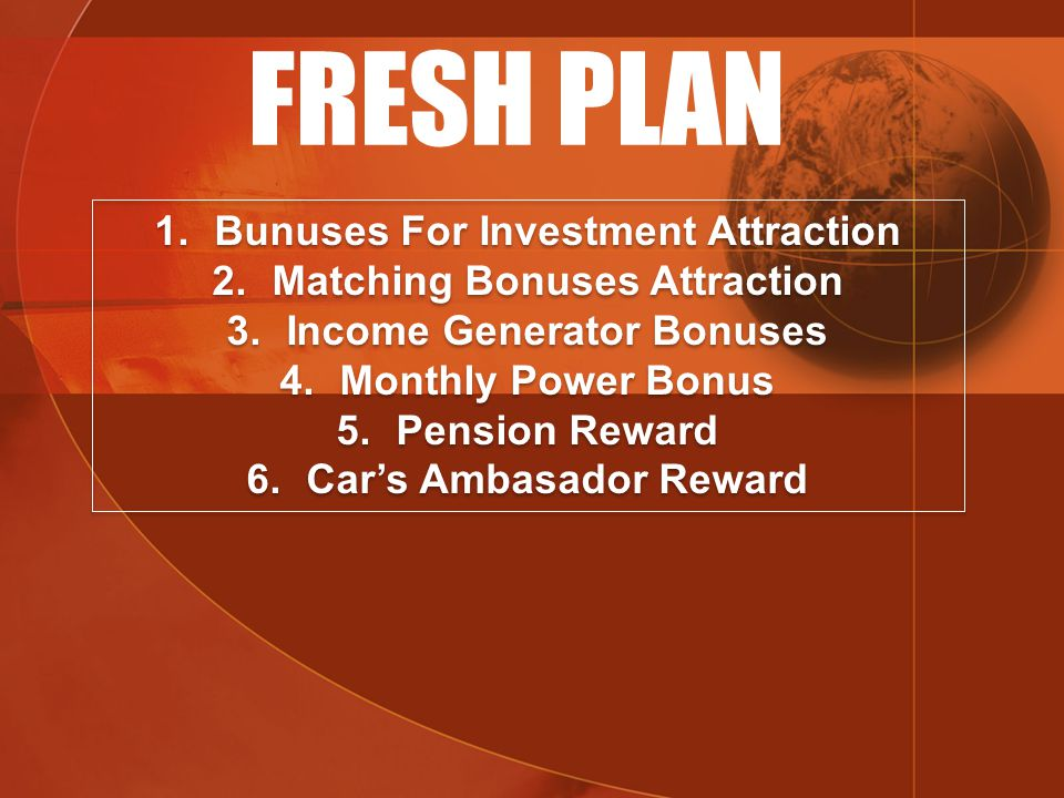 FRESH PLAN Bunuses For Investment Attraction