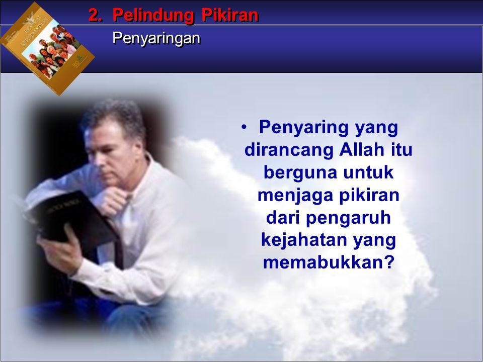 2. Pelindung Pikiran Penyaringan