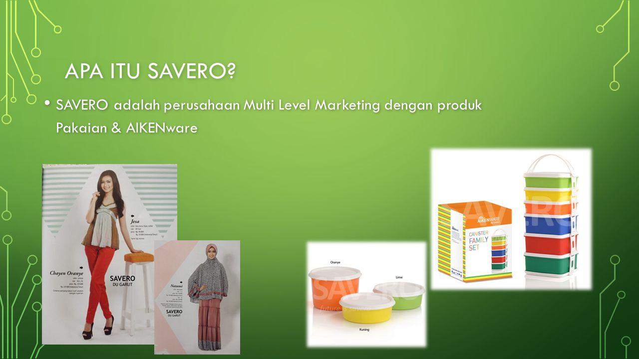 Apa itu savero SAVERO adalah perusahaan Multi Level Marketing dengan produk Pakaian & AIKENware
