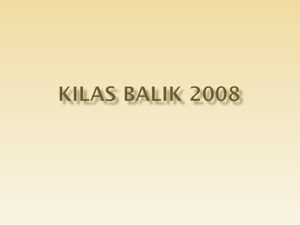KILAS BALIK 2008