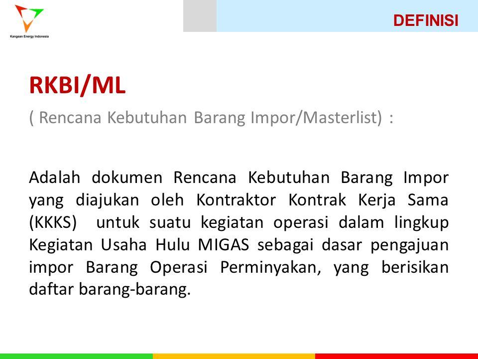 RKBI/ML ( Rencana Kebutuhan Barang Impor/Masterlist) :