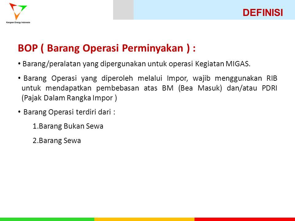 BOP ( Barang Operasi Perminyakan ) :
