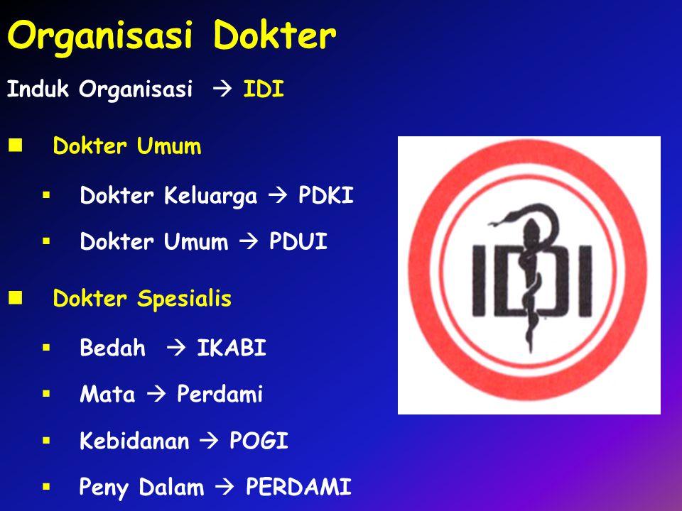 Organisasi Dokter Induk Organisasi  IDI Dokter Umum
