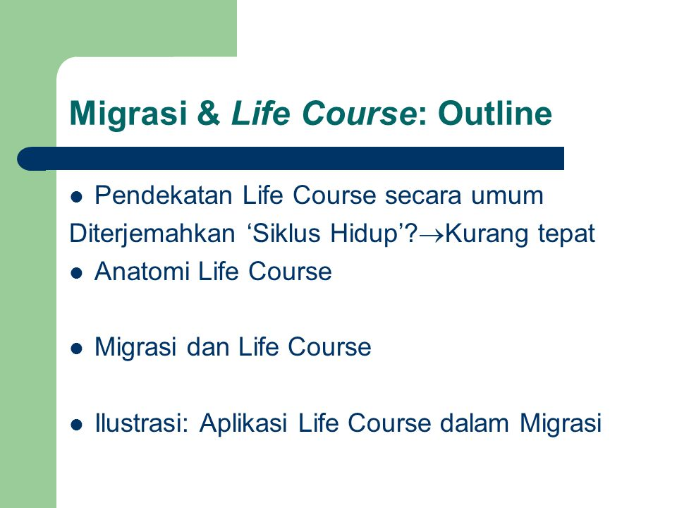 Migrasi & Life Course: Outline