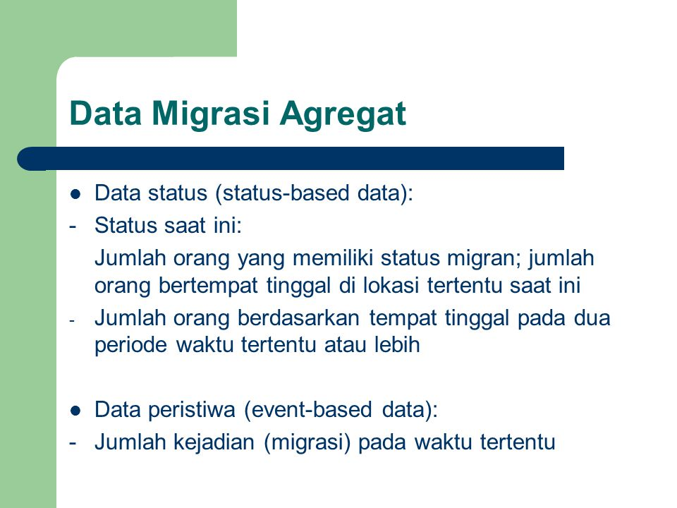 Data Migrasi Agregat Data status (status-based data):