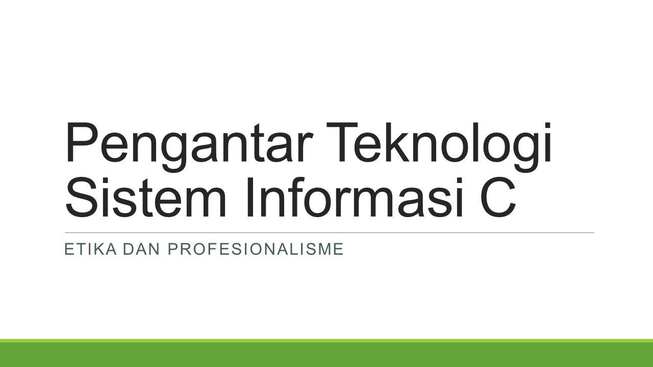 Pengantar Teknologi Sistem Informasi C