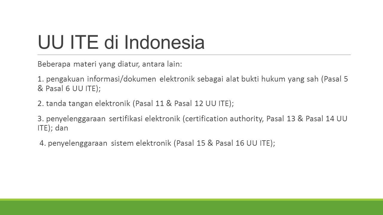 UU ITE di Indonesia Beberapa materi yang diatur, antara lain: