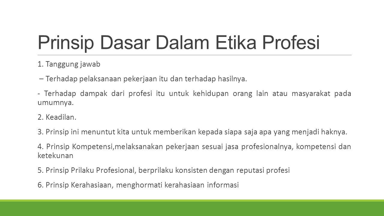 Prinsip Dasar Dalam Etika Profesi
