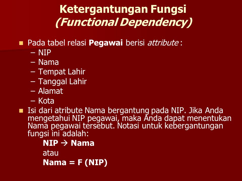 Ketergantungan Fungsi (Functional Dependency)
