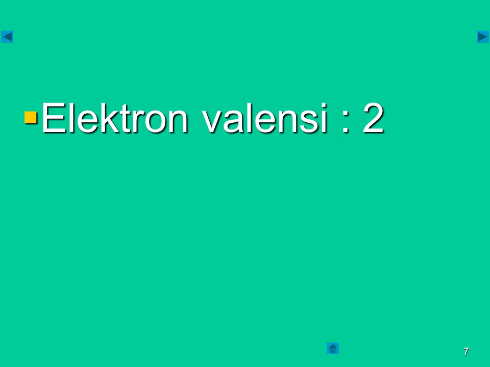 Elektron valensi : 2