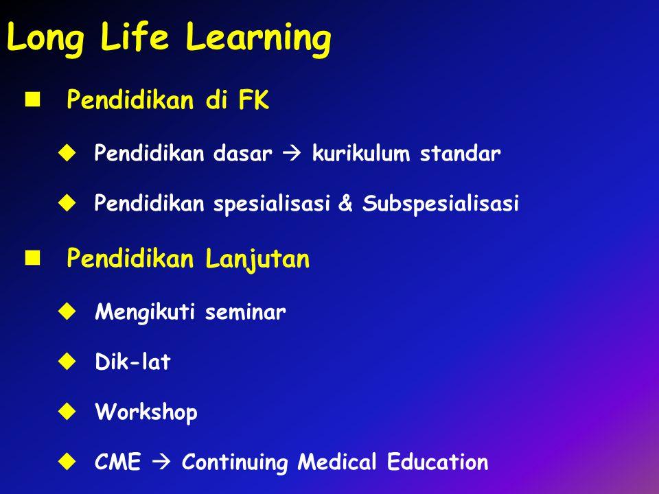 Long Life Learning Pendidikan di FK Pendidikan Lanjutan