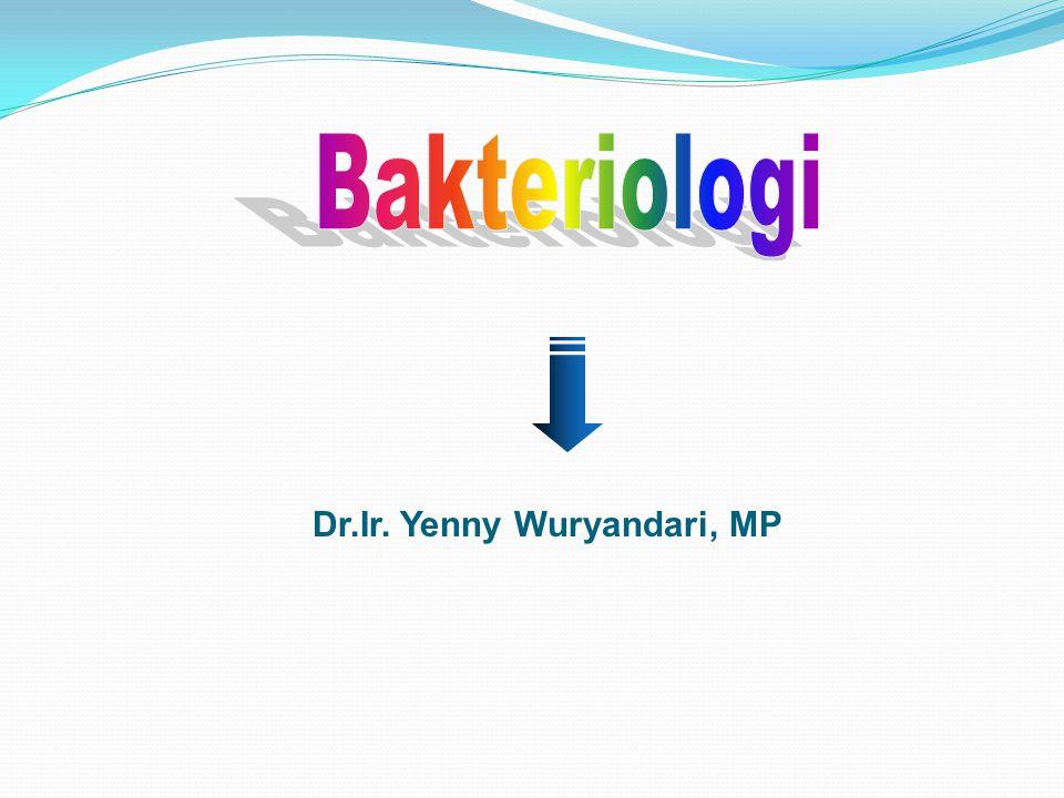 Bakteriologi Dr.Ir. Yenny Wuryandari, MP