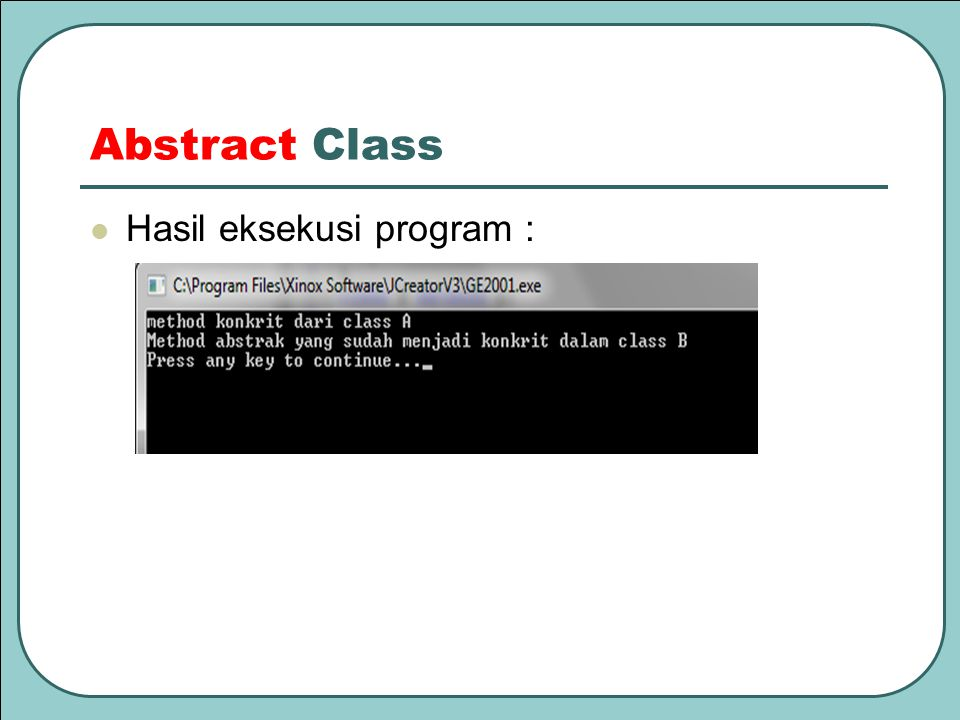 Abstract Class Hasil eksekusi program :
