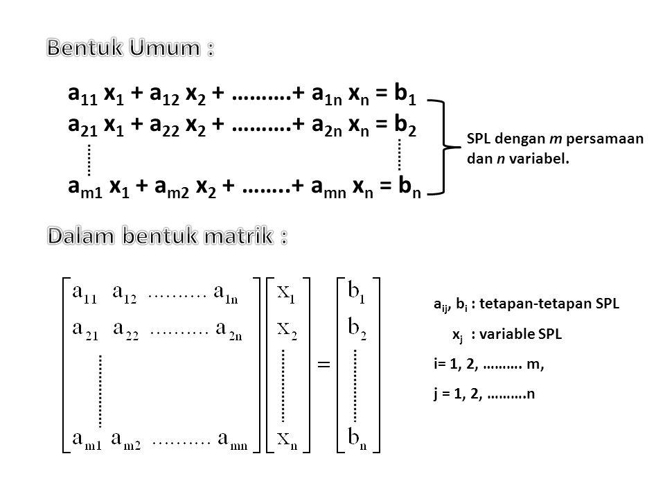 Bentuk Umum : Dalam bentuk matrik :