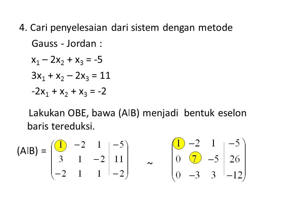 4. Cari penyelesaian dari sistem dengan metode