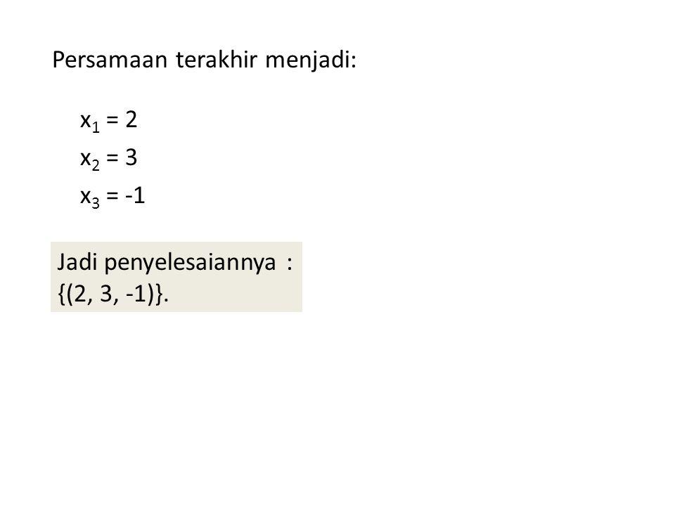 Persamaan terakhir menjadi: