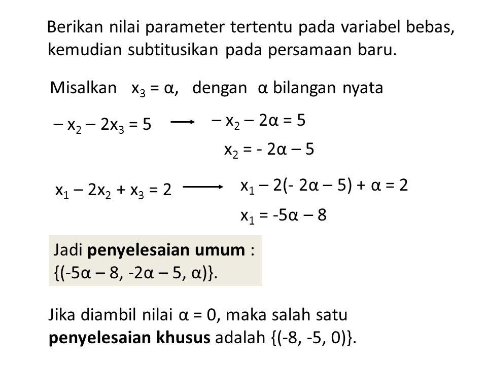 Berikan nilai parameter tertentu pada variabel bebas, kemudian subtitusikan pada persamaan baru.