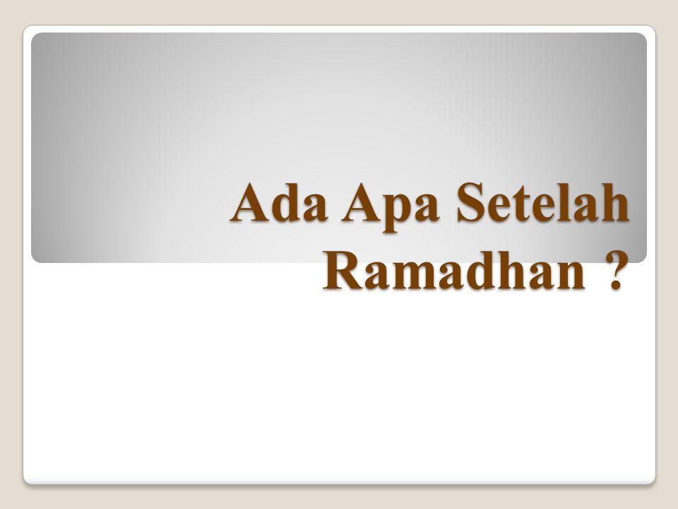 Ada Apa Setelah Ramadhan