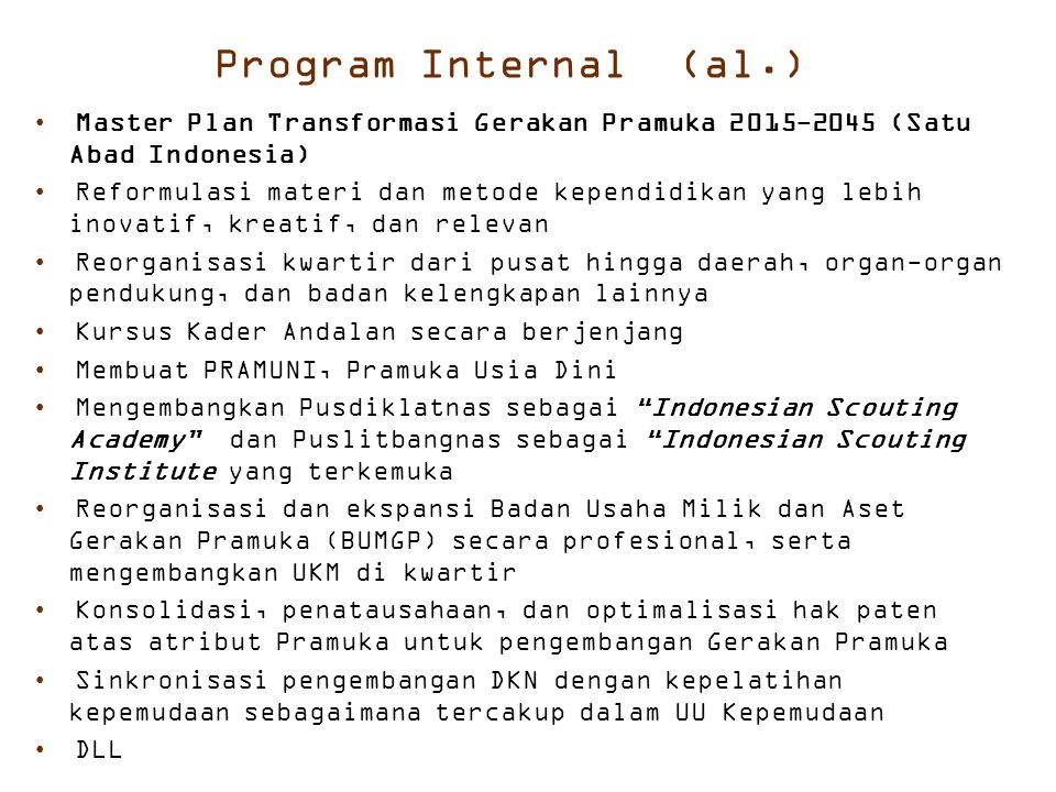 Program Internal (al.) Master Plan Transformasi Gerakan Pramuka 2015-2045 (Satu Abad Indonesia)
