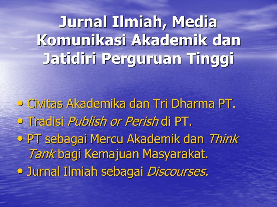 Jurnal Ilmiah, Media Komunikasi Akademik dan Jatidiri Perguruan Tinggi