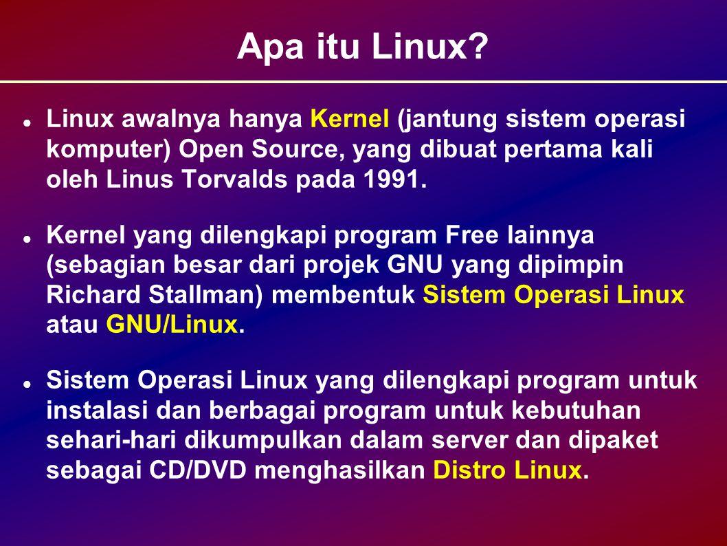 Apa itu Linux Linux awalnya hanya Kernel (jantung sistem operasi komputer) Open Source, yang dibuat pertama kali oleh Linus Torvalds pada 1991.