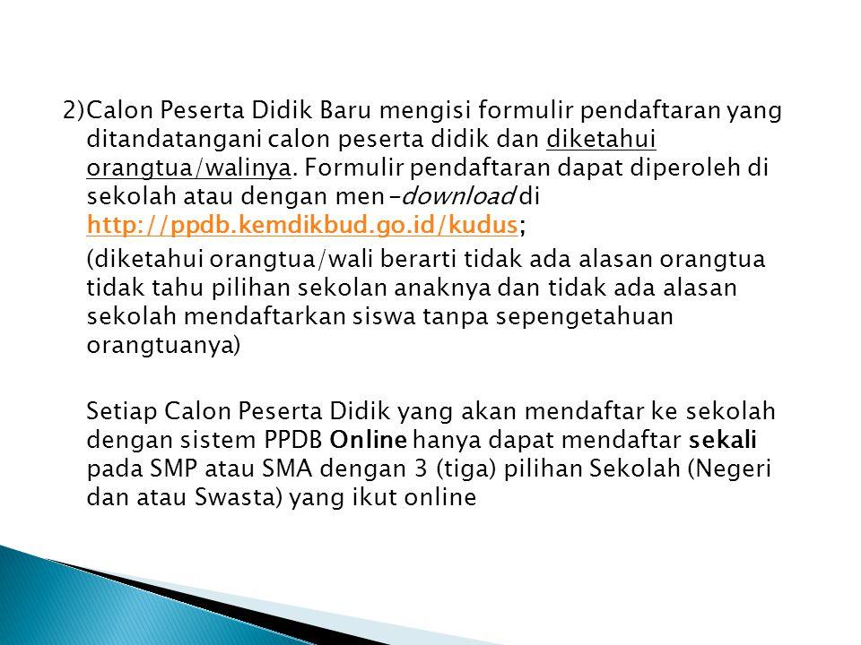 2) Calon Peserta Didik Baru mengisi formulir pendaftaran yang ditandatangani calon peserta didik dan diketahui orangtua/walinya.