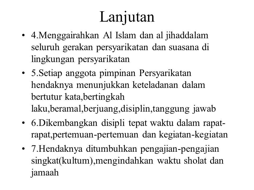Lanjutan 4.Menggairahkan Al Islam dan al jihaddalam seluruh gerakan persyarikatan dan suasana di lingkungan persyarikatan.