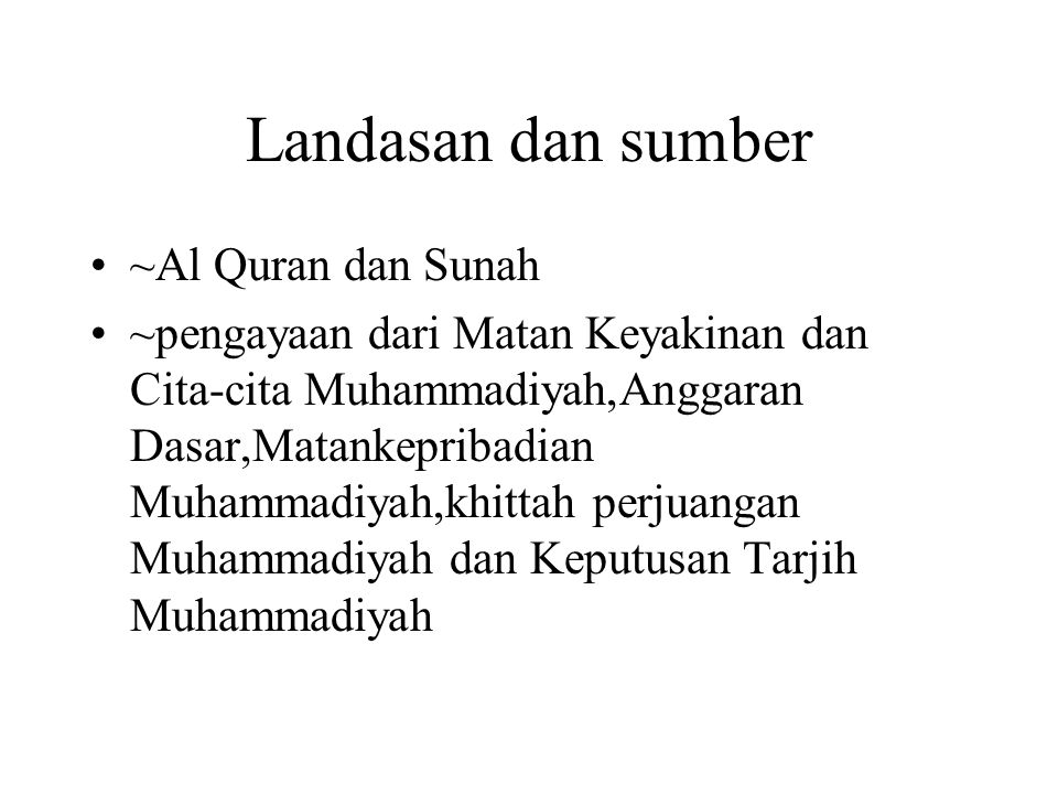 Landasan dan sumber ~Al Quran dan Sunah